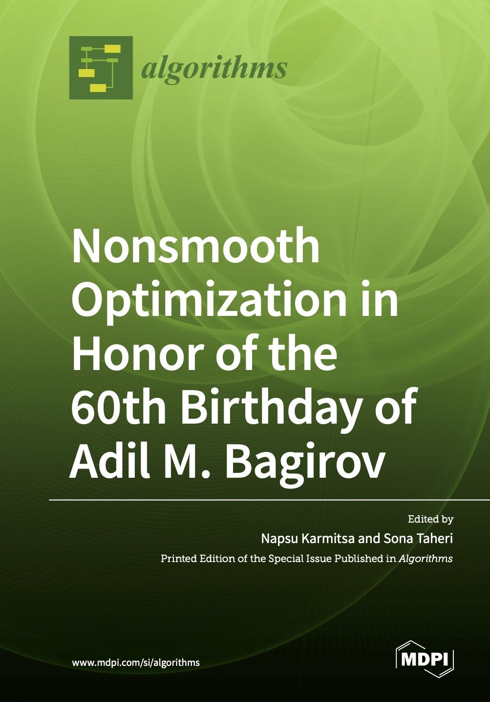 My book: Nonsmooth Optimization in honor of Adil M. Bagirov